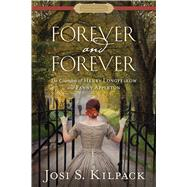 Forever and Forever by Kilpack, Josi S., 9781629721422