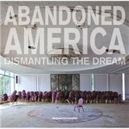 Abandoned America by Christopher, Matthew, 9781908211422