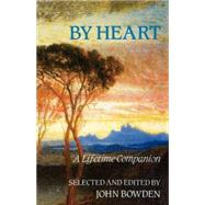 By Heart : A Lifetime Companion by Bowden, John, 9780334001423