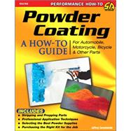Powder Coating: A How-to Guide for Automotive, Motorcycle, and Bicycle Parts by Zurschmeide, Jeff, 9781613251423