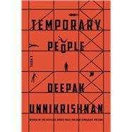Temporary People by Unnikrishnan, Deepak, 9781632061423