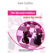 The Tarrasch Defence: Move by Move by Collins, Sam, 9781781941423