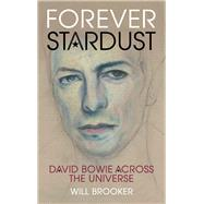 Forever Stardust by Brooker, Will, 9781784531423