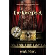 The Tone Poet by Rickert, Mark, 9781939371423