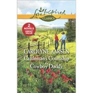 Cattleman's Courtship & Cowboy Daddy by Aarsen, Carolyne, 9780373601424