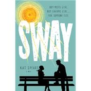 Sway A Novel by Spears, Kat, 9781250051424