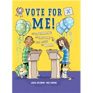Vote for Me! by Spilsbury, Louise; Gordon, Mike, 9781438011424