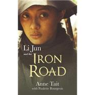 Li Jun and the Iron Road by Tait, Anne; Bourgeois, Paulette; Pearson, Barry (CRT); Storey, Raymond (CON), 9781459731424