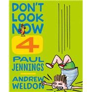 Don't Look Now 4 by Jennings, Paul; Weldon, Andrew, 9781743311424