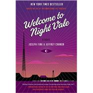 Welcome to Night Vale by Fink, Joseph; Cranor, Jeffrey, 9780062351425