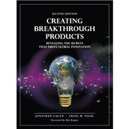Creating Breakthrough Products Revealing the Secrets that Drive Global Innovation by Cagan, Jonathan; Vogel, Craig M., 9780133011425