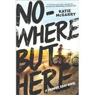 Nowhere But Here by McGarry, Katie, 9780373211425