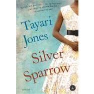 Silver Sparrow by Jones, Tayari, 9781616201425