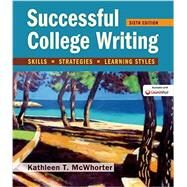 Successful College Writing Skills, Strategies, Learning Styles by McWhorter, Kathleen T., 9781319051426