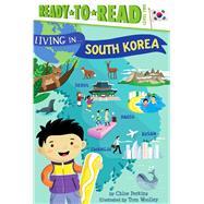 Living in... South Korea by Perkins, Chloe; Woolley, Tom, 9781534401426