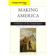 Cengage Advantage Books: Making America, Volume 1 To 1877 A History of the United States by Berkin, Carol; Miller, Christopher; Cherny, Robert; Gormly, James, 9781305251427