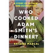 Who Cooked Adam Smith's Dinner? by Marcal, Katrine, 9781681771427