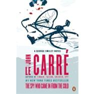 The Spy Who Came in from the Cold A George Smiley Novel by Le Carre, John, 9780143121428