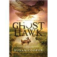 Ghost Hawk by Cooper, Susan, 9781442481428