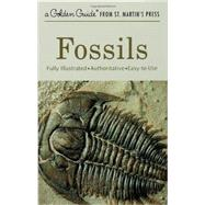 Fossils : Fully Illustrated - Authoritative - Easy-to-Use by Rhodes, Frank H., 9781582381428