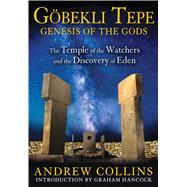 Gobekli Tepe by Collins, Andrew; Hancock, Graham, 9781591431428