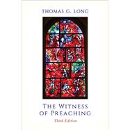 The Witness of Preaching by Long, Thomas G., 9780664261429