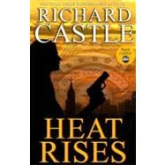 Heat Rises - Richard Castle - Mass Market Paperback