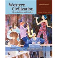 Western Civilization Ideas, Politics, and Society, Volume II: From 1600 by Perry, Marvin; Chase, Myrna; Jacob, James; Jacob, Margaret; Daly, Jonathan W, 9781305091429