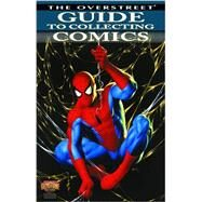 The Overstreet Guide to Collecting Comics by Overstreet, Robert M.; Huesman, Mark, 9781603601429