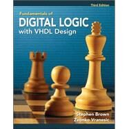 Fundamentals of Digital Logic with VHDL Design with CD-ROM by Brown, Stephen; Vranesic, Zvonko, 9780077221430