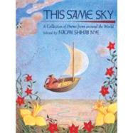This Same Sky : A Collection of Poems from Around the World by Nye, Naomi Shihab, 9780785791430