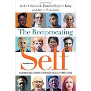 The Reciprocating Self by Balswick, Jack O.; King, Pamela Ebstyne; Reimer, Kevin S., 9780830851430