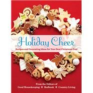 Holiday Cheer Recipes and Decorating Ideas for Your Best Christmas Ever by Unknown, 9781618371430