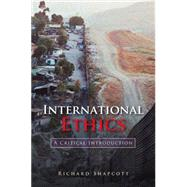 International Ethics : A Critical Introduction by Shapcott, Richard, 9780745631431