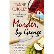 Murder, by George by Quigley, Jeanne, 9781432831431