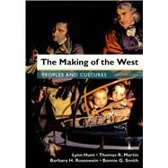 The Making of the West, Combined Volume Peoples and Cultures by Martin, Thomas R.; Rosenwein, Barbara H.; Smith, Bonnie G., 9781457681431