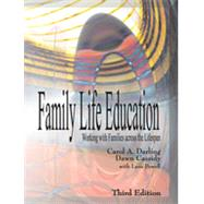 Family Life Education by Darling, Carol A., Ph.D.; Cassidy, Dawn; Powell, Lane, Ph.D., 9781478611431