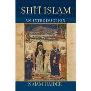 Shi'i Islam by Haider, Najam, 9781107031432