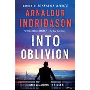Into Oblivion An Icelandic Thriller by Indridason, Arnaldur, 9781250111432