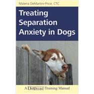 Treating Separation Anxiety in Dogs by DeMartini-Price, Malena; Phairas, Gina (CON), 9781617811432