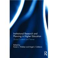 Institutional Research and Planning in Higher Education: Global Contexts and Themes by Webber; Karen L., 9781138021433