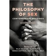 The Philosophy of Sex Contemporary Readings by Halwani, Raja; Soble, Alan; Hoffman, Sarah; Held, Jacob, 9781442261433