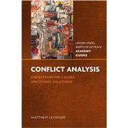 Conflict Analysis: Understanding Causes, Unlocking Solutions by Levinger, Matthew, 9781601271433