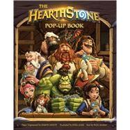 The Hearthstone Pop-up Book by Sass, Mike; Arizpe, Simon (CRT); Barba, Rick, 9781683831433