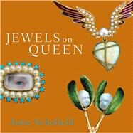 Jewels on Queen by Schofield, Anne, 9781742231433
