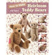 How to Make Heirloom Teddy Bears by Quinn, Sue, 9781782211433