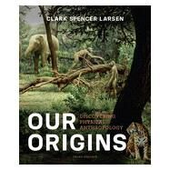 Our Origins: Discovering Physical Anthropology by Larsen, Clark Spencer, 9780393921434