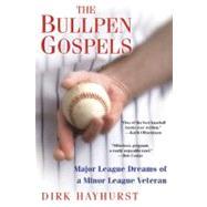 The Bullpen Gospels by Hayhurst, Dirk, 9780806531434