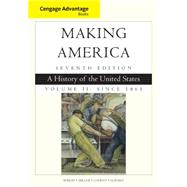 Cengage Advantage Books: Making America, Volume 2 Since 1865 A History of the United States by Berkin, Carol; Miller, Christopher; Cherny, Robert; Gormly, James, 9781305251434