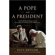 A Pope and a President by Kengor, Paul, 9781610171434